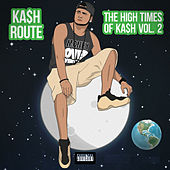 The High Times of Ka$H, Vol.2 de Ka$h Route