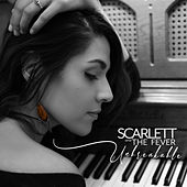 Unbreakable by Scarlett and the Fever