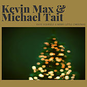Have Yourself a Merry Little Christmas by Kevin Max
