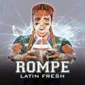 Rompe de Latin Fresh