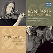 Fantasie - Music for Violin and Harp by Aurora Duo