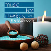 Music for Interiors Vol. 3: The Bathroom by Various Artists