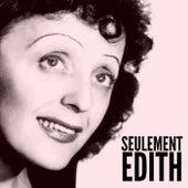 Seulement Edith de Édith Piaf