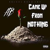Came Up from Nothing by AB