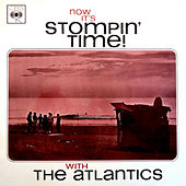 Now It's Stompin' Time de Atlantics