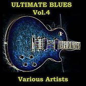 Ultimate Blues, Vol. 4 de Various Artists