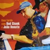 Uma Tarde com Bud Shank e João Donato by Bud Shank