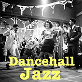 Dancehall Jazz by Various Artists