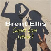 Sweet Love (Remix) de Brent Ellis