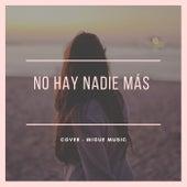 No hay nadie más (Version Acústica) by Migue Music