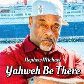 Yahweh Be There de Nephew Michael