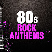 80s Rock Anthems de Various Artists