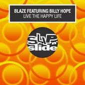 Live The Happy Life (feat. Billy Hope) de La Blaze