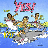 YES! (feat. Rich The Kid & K CAMP) de KYLE