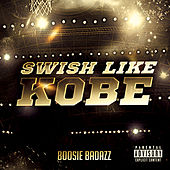 Swish Like Kobe by Boosie Badazz