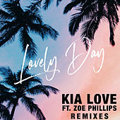 Lovely Day (feat. Zoe Phillips) [Remixes] de Kia Love