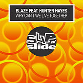 Why Can't We Live Together (feat. Hunter Hayes) de La Blaze