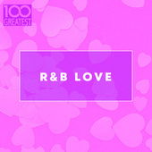 100 Greatest R&B Love by Various Artists