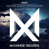 We Come Alive (feat. Reptile Room) (Acoustic Version) von A.S.C.O.