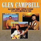 Old Home Town / Letter to Home / It's Just a Matter of Time von Glen Campbell