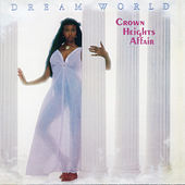 Dream World (Expanded Version) by Crown Heights Affair