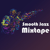 Smooth Jazz Mixtape de Various Artists