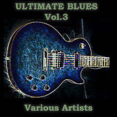 Ultimate Blues, Vol. 3 de Various Artists