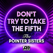 Don't Try to Take the Fifth de The Pointer Sisters