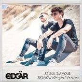 Stuck in Your Shadow (Original Version) von Edgär