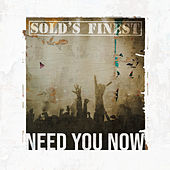 Need You Now de Sold's Finest