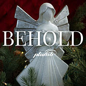 Behold by Plumb