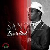 Love Is Blind by Sanchez