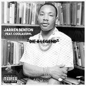 Die A Legend (feat. Coolassppl) de Jarren Benton