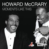 Moments Like This by Howard McCrary