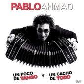 Un Poco de Tango y Un Cacho de Todo, Vol. 1 de Pablo Ahmad
