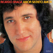 Amor Secreto Amor by Ricardo Braga