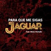 Para Que Me Sigas von Jaguar