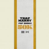50k (feat. Pop Smoke) by Trap Manny