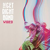 Wired by The Get Right Band