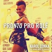 Pronto pro Rolê by Karol Conka
