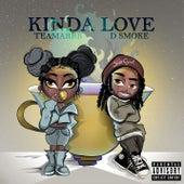 Kinda Love (feat. D Smoke) by TeaMarrr