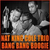 Bang Bang Boogie by Nat King Cole