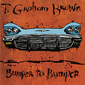 Bumper To Bumper by T. Graham Brown
