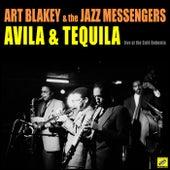 Avila & Tequila (Live) de Art Blakey