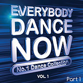 Everybody Dance Now: No. 1 Dance Collection, Vol. 1 Pt. 1 by Various Artists