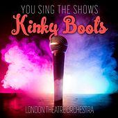 You Sing the Shows: Kinky Boots (Karaoke Versions) de London Theatre Orchestra