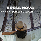 Bossa Nova Para Relaxar de Various Artists