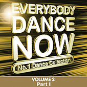 Everybody Dance Now: No. 1 Dance Collection, Vol. 2 Pt. 1 by Various Artists