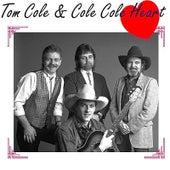 Tom Cole & Cole Cole Heart by Tom Cole