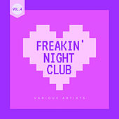Freakin' Night Club, Vol. 4 by Various Artists